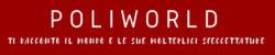 Poliworld – ti racconto il mondo e le sue molteplici sfaccettature