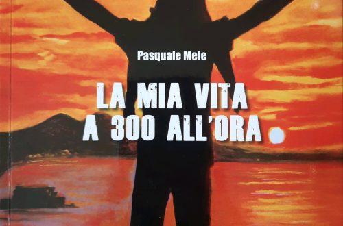 Pasquale Mele - La mia vita a 300 all'ora